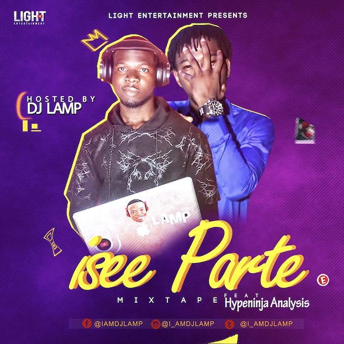 "[Mixtape] DJ Lamp – ""Isee Parte Mixtape"" Ft. Hypeninja Analysis   Mp3 Dj-lam11"