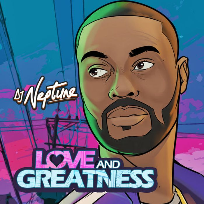 "DOWNLOAD NOW » ""DJ Neptune – Love & Greatness"" Full EP Is Out 