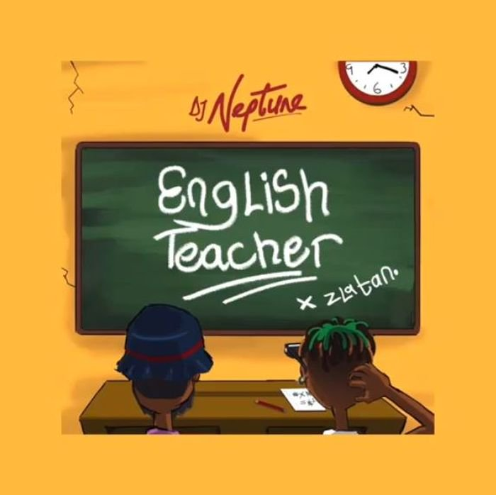 "[Lyrics] DJ Neptune – ""English Teacher"" Ft. Zlatan Dj-nep19"