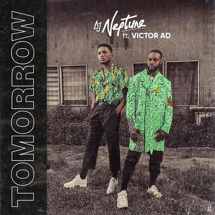 "[Music] DJ Neptune – ""Tomorrow"" Ft. Victor AD | Mp3 Dj-nep20"