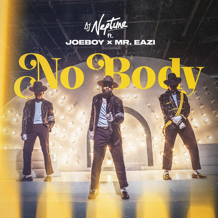[Music & Video] DJ Neptune – 'Nobody' Ft. Joeboy & Mr Eazi | Mp3 + Mp4 Dj-nep22