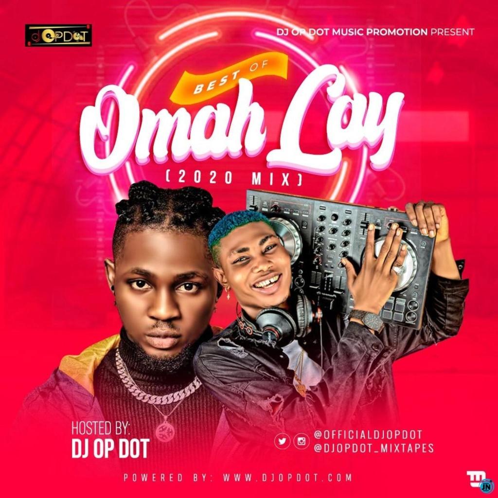 [Mixtape] DJ OP Dot - Best Of Omah Lay (2020 Mix) | Mp3 Dj-op-16