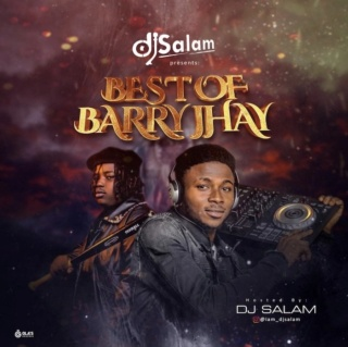 [Mixtape] DJ Salam – Best Of Barry Jhay Mix Dj-sal12