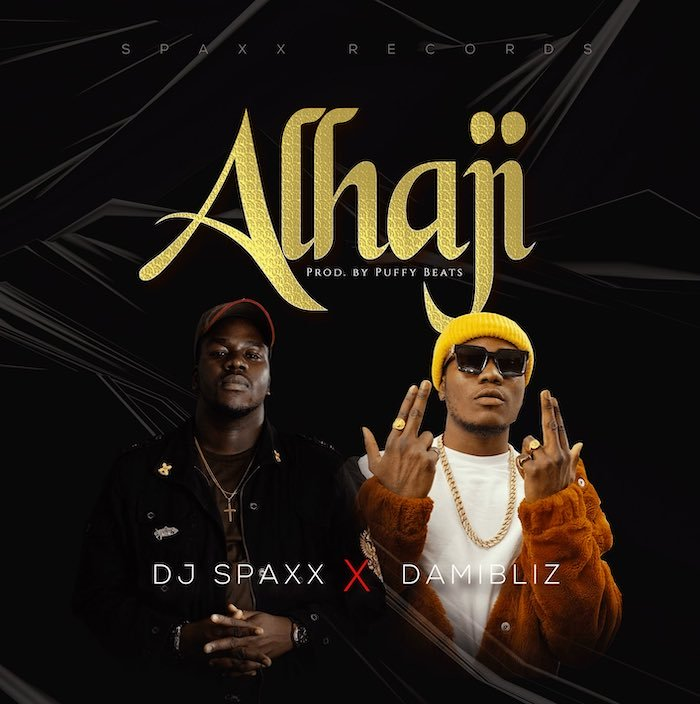 "[Music] DJ Spaxx – ""Alhaji"" Ft. DamiBliz 