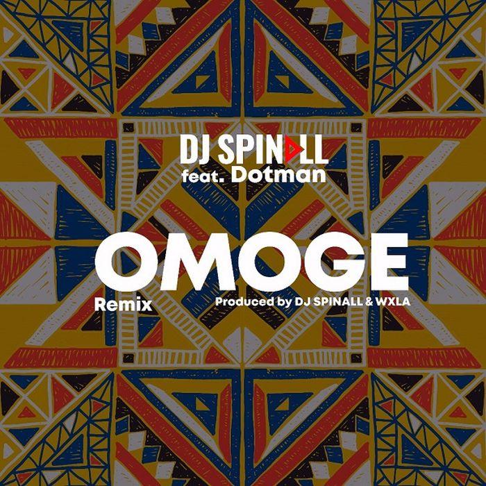 "DJ Spinall – ""Omoge (Refix)"" Ft. Dotman | 9Jatechs Music Mp3 Dj-spi11"