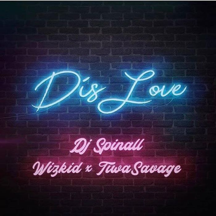 "DJ Spinall – ""Dis Love"" Ft. Wizkid & Tiwa Savage 