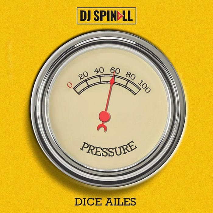 "[Music] DJ Spinall – ""Pressure"" Ft. Dice Ailes 