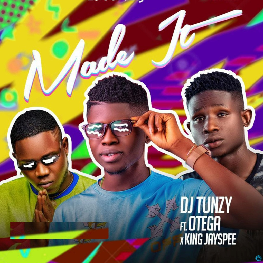[Music] DJ Tunzy — Made It ft. Otega & King Jayspee | Download Mp3 Dj-tun15