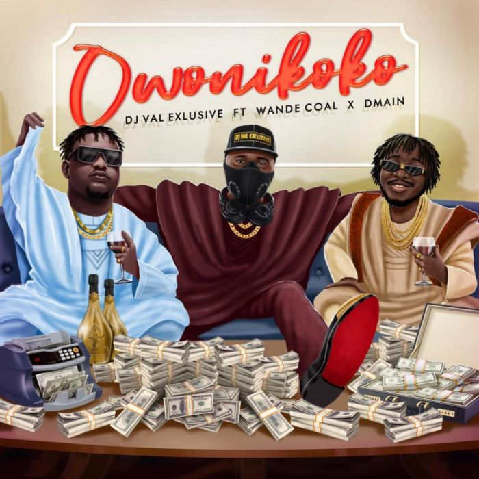 "[Music] DJ Val Exclusive – ""Owonikoko"" Ft. Wande Coal x Dmain 