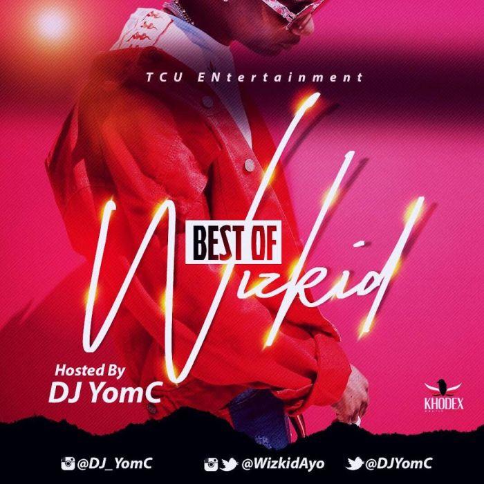 [Download Mixtape] DJ YomC – Best Of Wizkid (2018 Edition) Dj-yom10