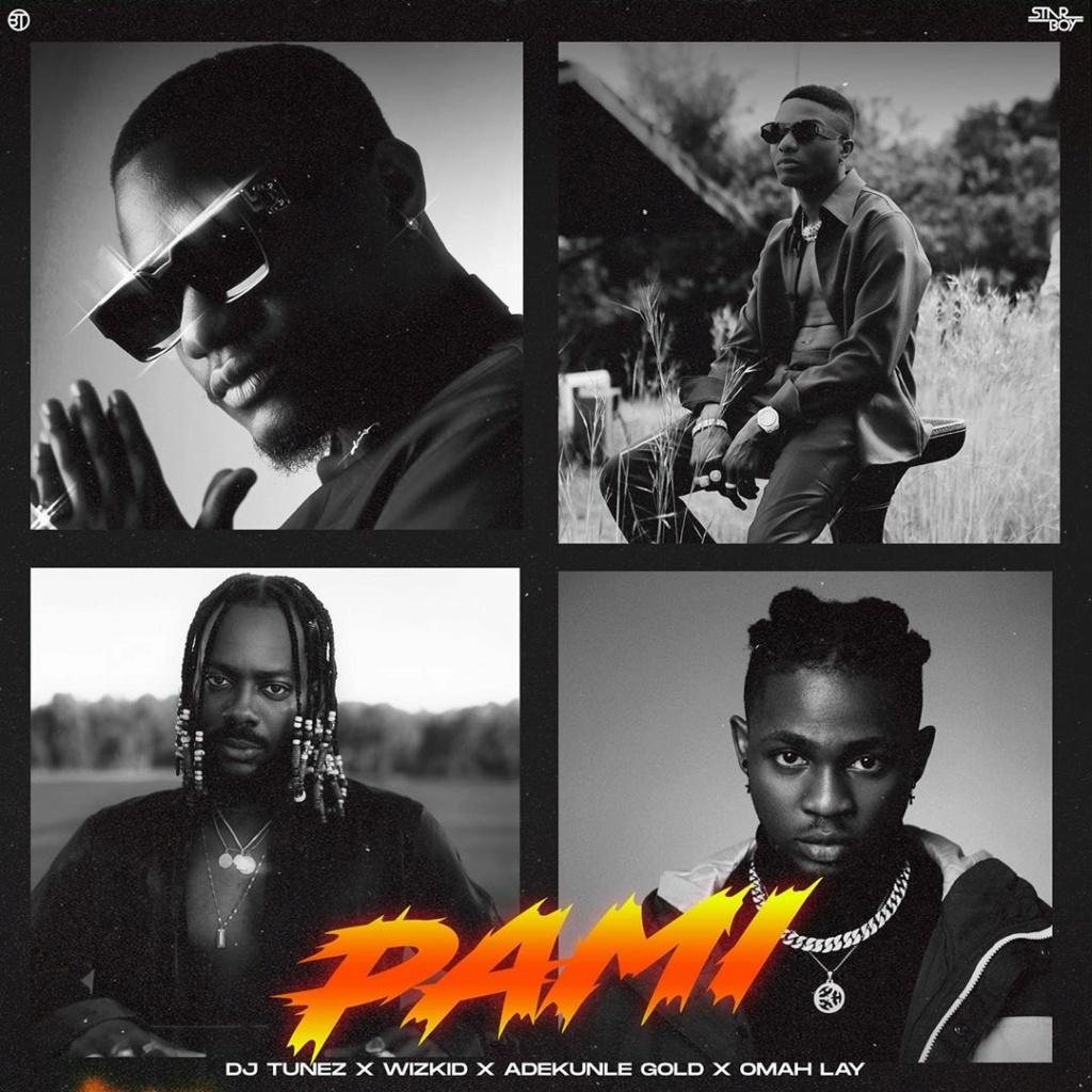 [Lyrics] DJ Tunez — Pami Ft Wizkid, Adekunle Gold & Omah Lay Dj_tun12
