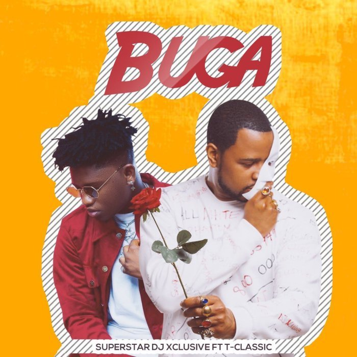 "[Music] DJ Xclusive – ""Buga"" Ft. T-Classic 