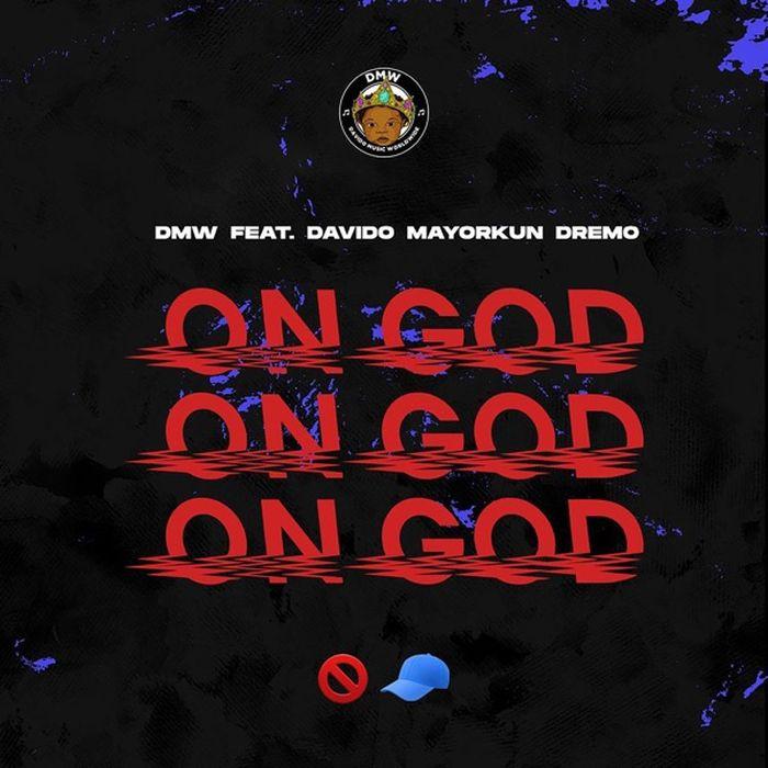 "[Lyrics] DMW – ""On God"" Ft. Davido, Mayorkun, Dremo Dmw-on11"