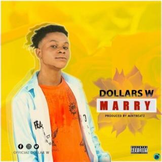 [Music] Dollars W - Marry   Mp3 Dollar11