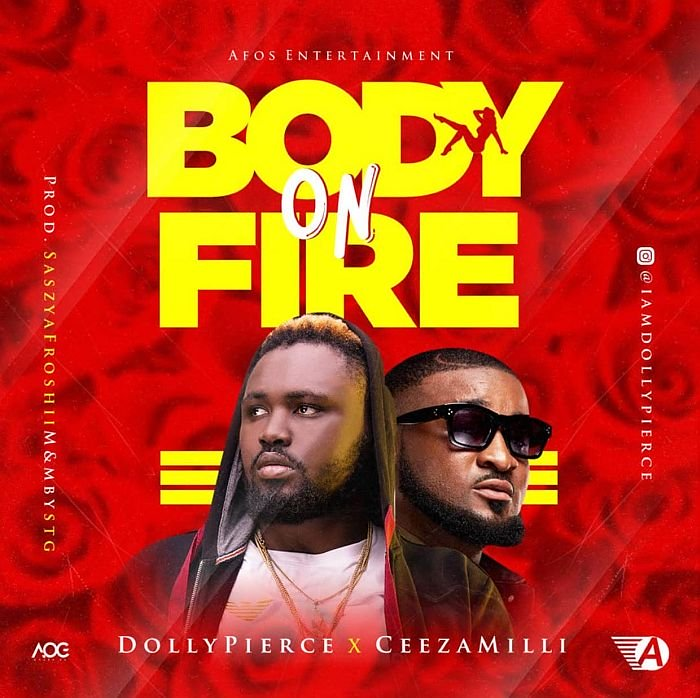 "[Music] Dollypierce – ""Body On Fire"" Ft. Ceeza Milli 