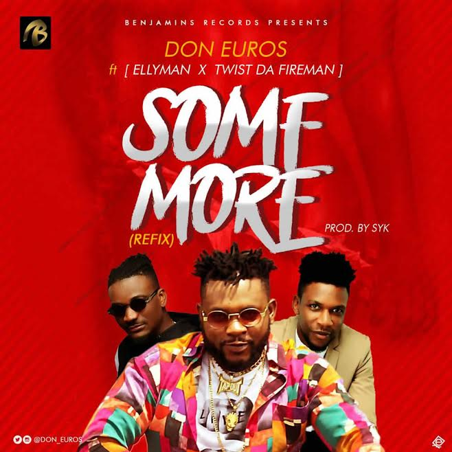 [Download Music] Don Euros Ft. Ellyman X Twist Da Fireman – Some More (Refix) Don-eu11