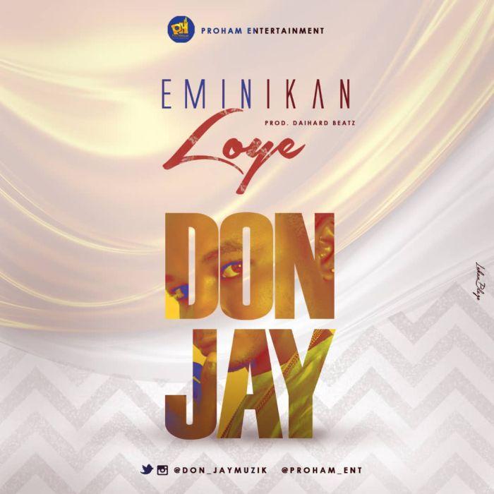 [Download Music] Donjay – Emi Ni Kan Loye Donjay10