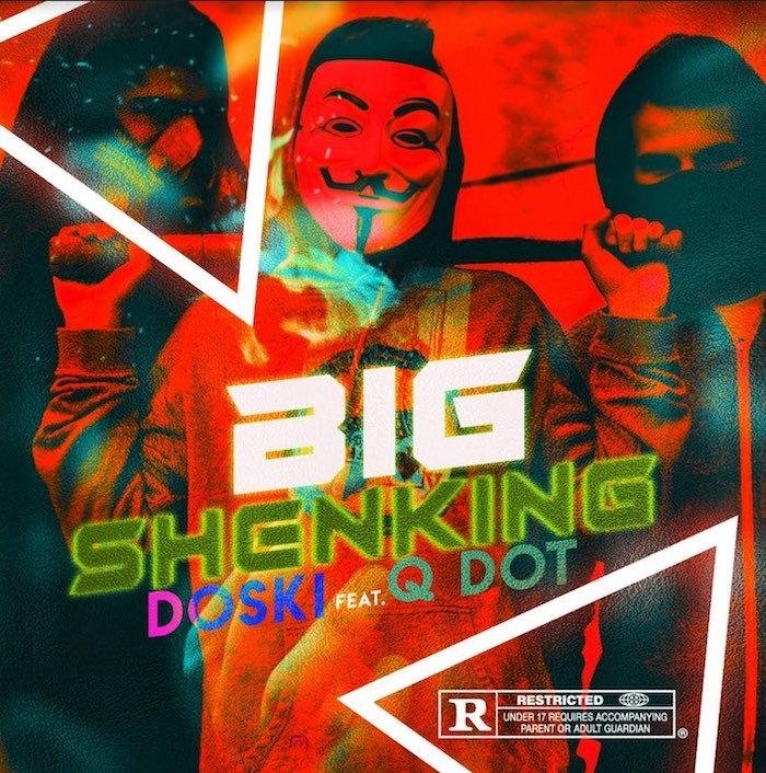 "[Music] Doski – ""Big Shenking"" Ft. Qdot | Mp3 Doski10"