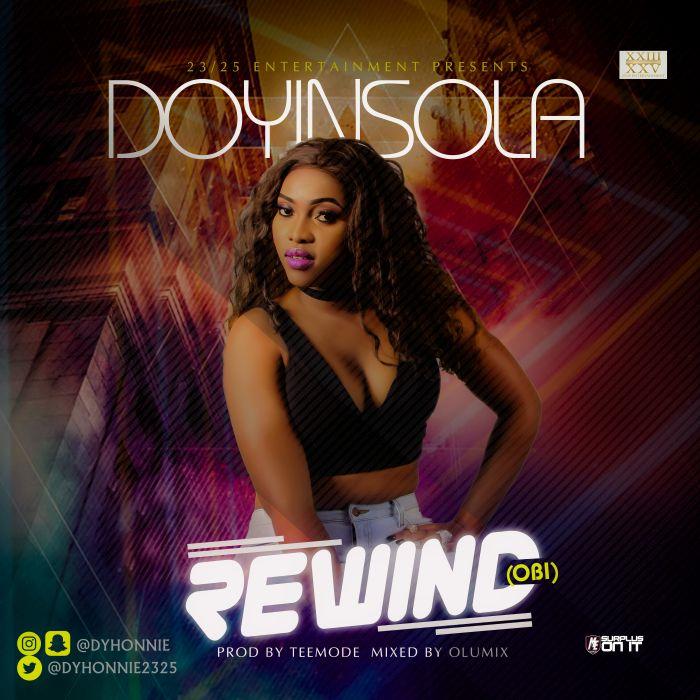 [Download Music] Rewind (Obi) By Doyinsola  Doyins10