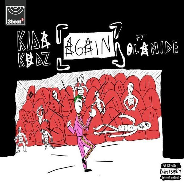 [Download Music] Kida Kudz Ft. Olamide – Again (Remix) Dq-iat10