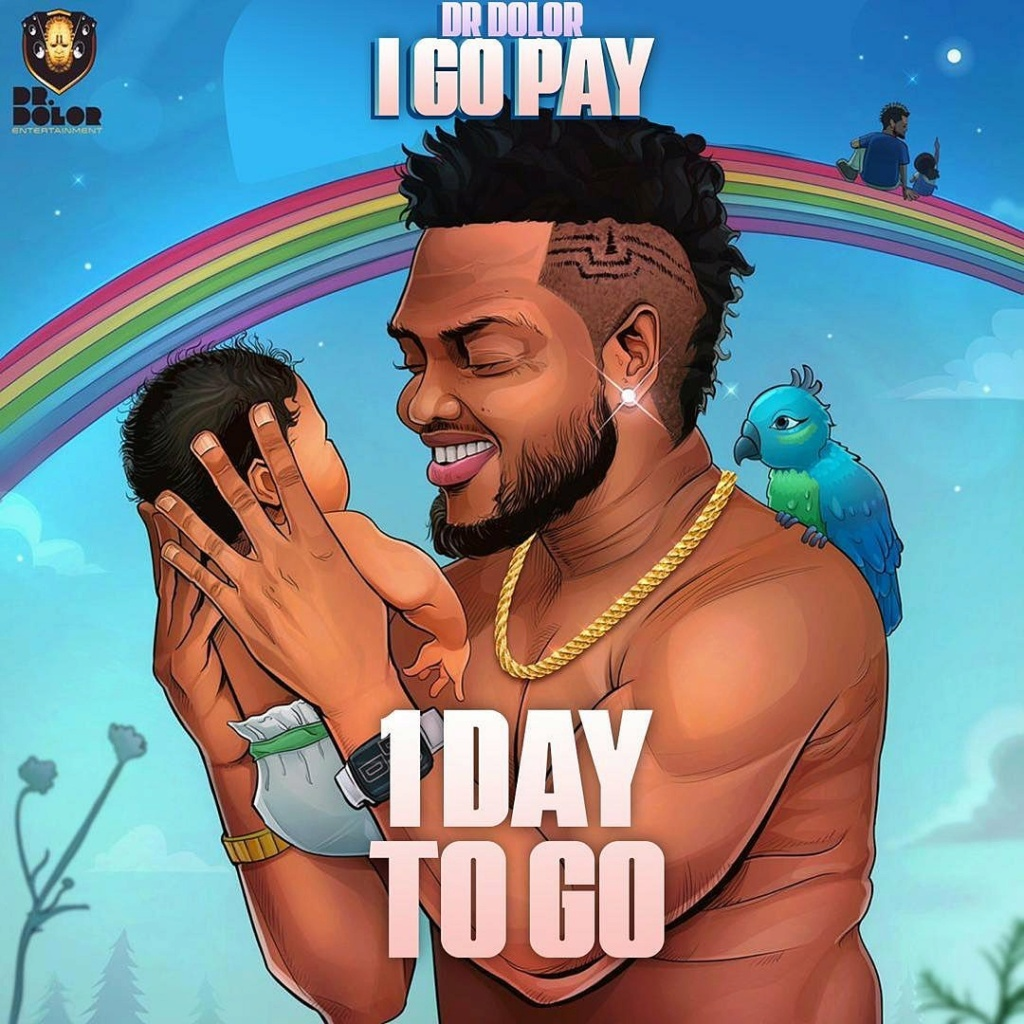 [Music] Dr Dolor – I Go Pay | Download Mp3 Drdolo11