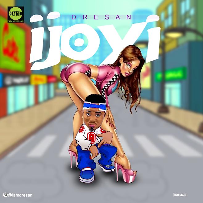 [Download Music] Dre San – Ijoyi Dre-sa10