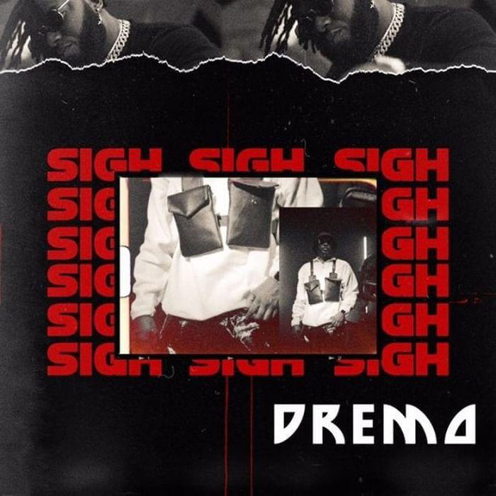 Dremo – Sigh | 9Jaloud Lyrics Dremo-13