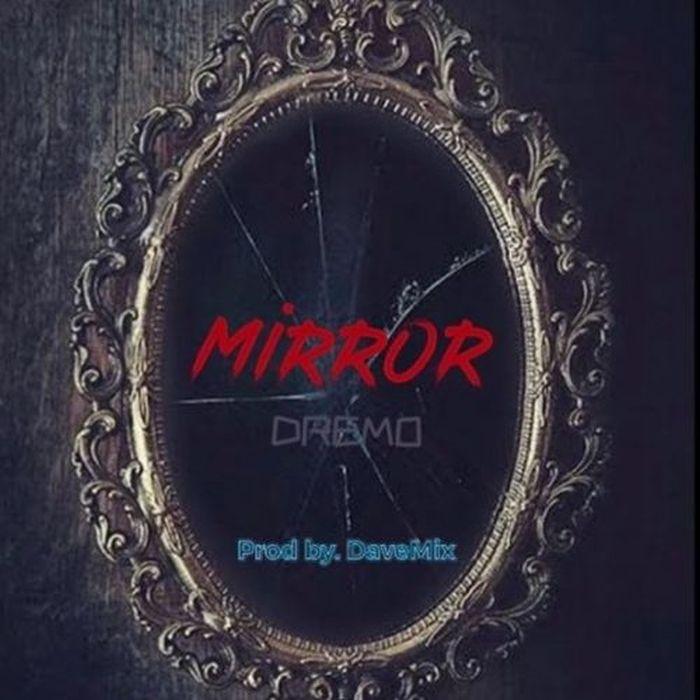 Dremo – Mirror | 9Jatechs Music Mp3  Dremo10