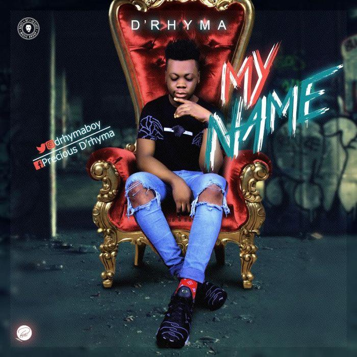 [Music] D'Rhyma – My Name Drhyma10