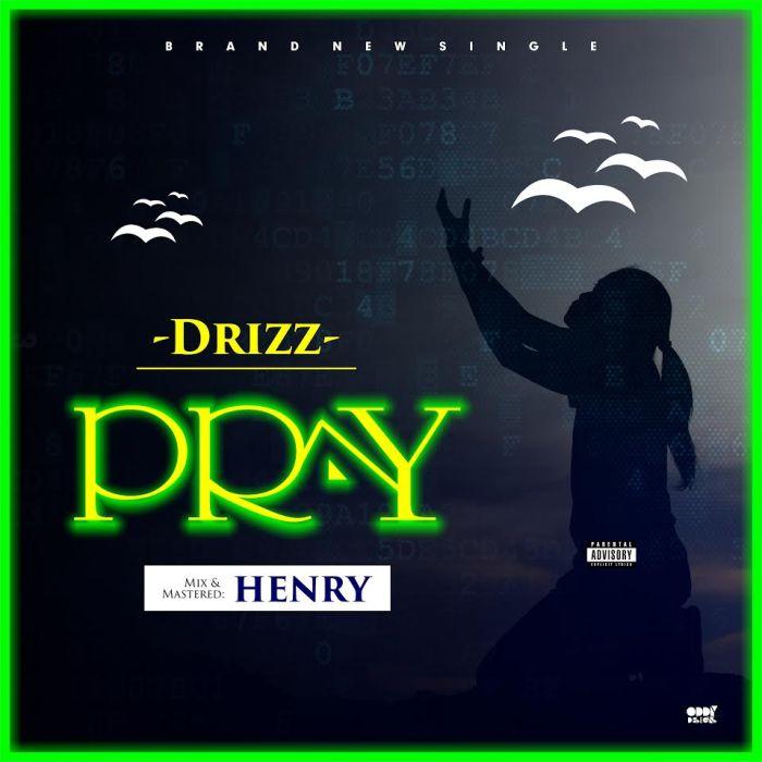 Drizz – Pray | 9Jatechs Music Mp3 Drizz-10