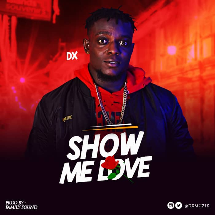 [Download Music] Show Me Love By DX  Dx-sho10