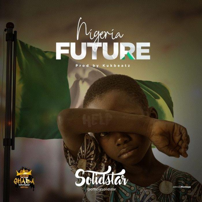 Solidstar – Nigerian Future | 9Jatechs Music  Ec0e7410