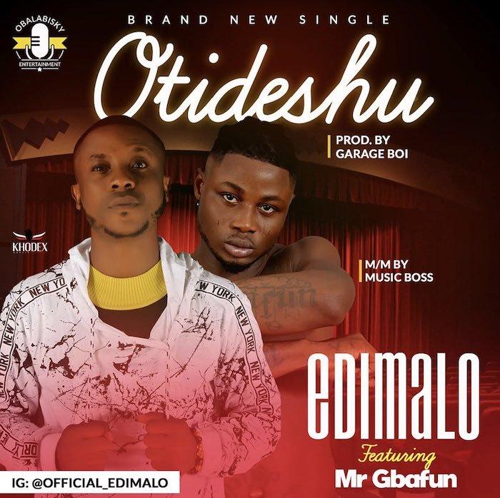 [Music] Edimalo – Otideshu Ft. Mr. Gbafun | Mp3 Edimal10
