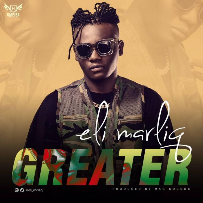 [Download Music] Eli Marliq – Greater Eli-ma11