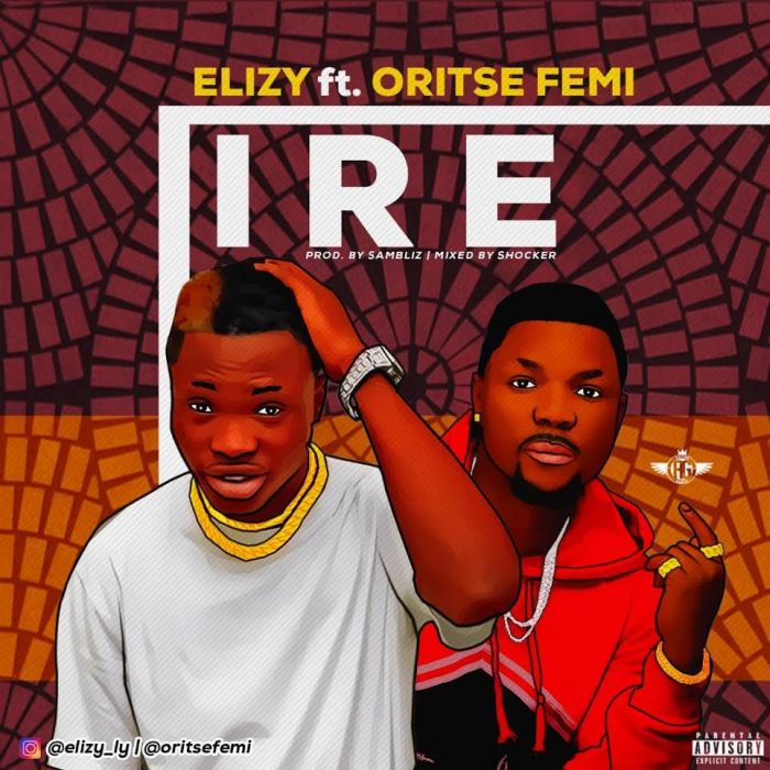 [Download Music] Elizy Ft. Ortise Femi – Ire Elizy-10