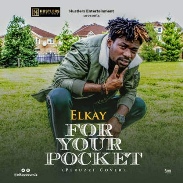 [Download Music] Elkay – For Your Pocket (Peruzzi Cover) Elkay10