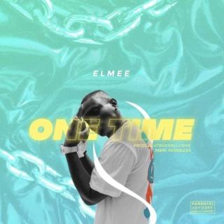 [Music] Elmee – One Time   Mp3 Elmee10