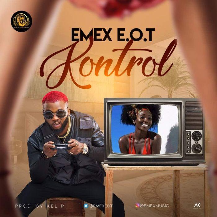 [Download Music] Emex Eot – Kontrol (Prod. by Kel P) Emex-e10