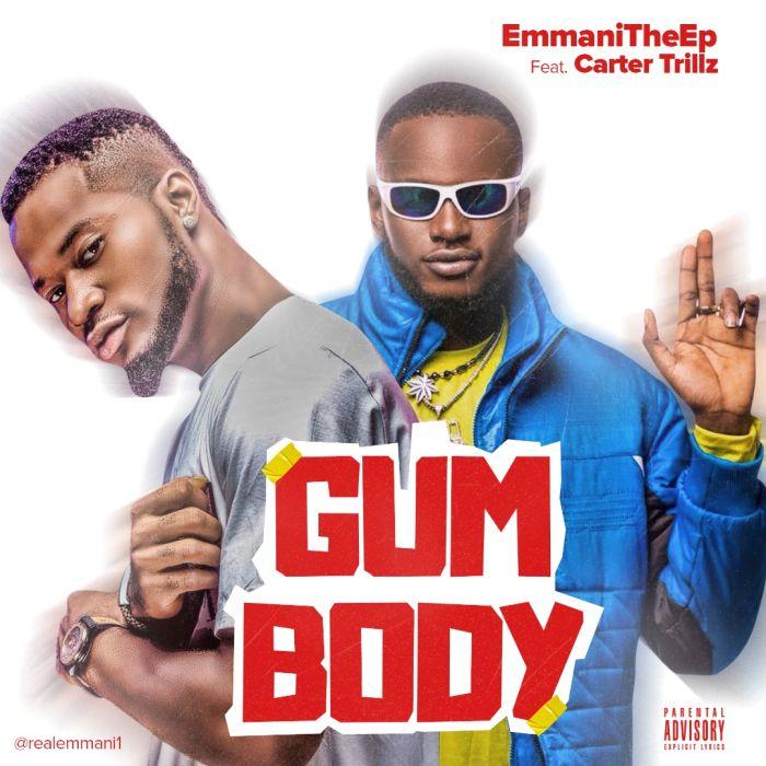 [Music] Emmani – Gum Body Ft. Carter Trillz | Mp3 Emmani10