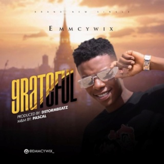 [Music] Emmcywix – Grateful | Mp3 Emmy11
