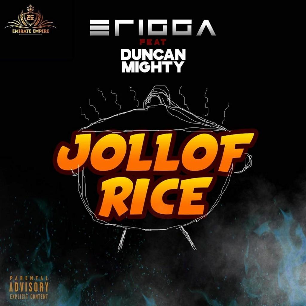[Music] Erigga – Jollof Rice ft. Duncan Mighty | Download Mp3 Erigga37