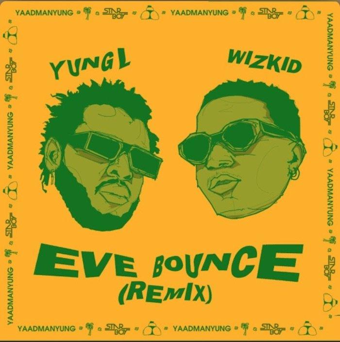 [Music] Yung L x Wizkid – Eve Bounce (Remix) | Mp3 Eve-bo10