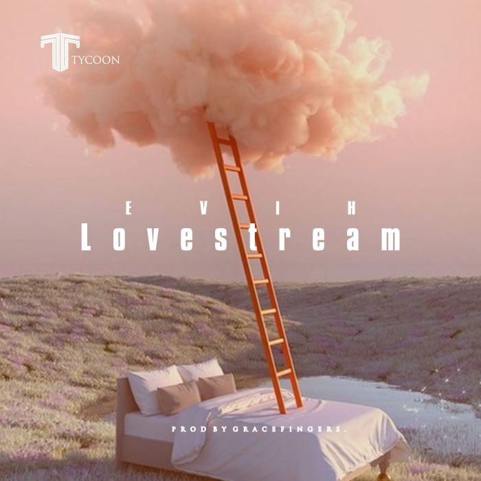 [Music] Evih – Love Stream | Mp3 Evih-l10