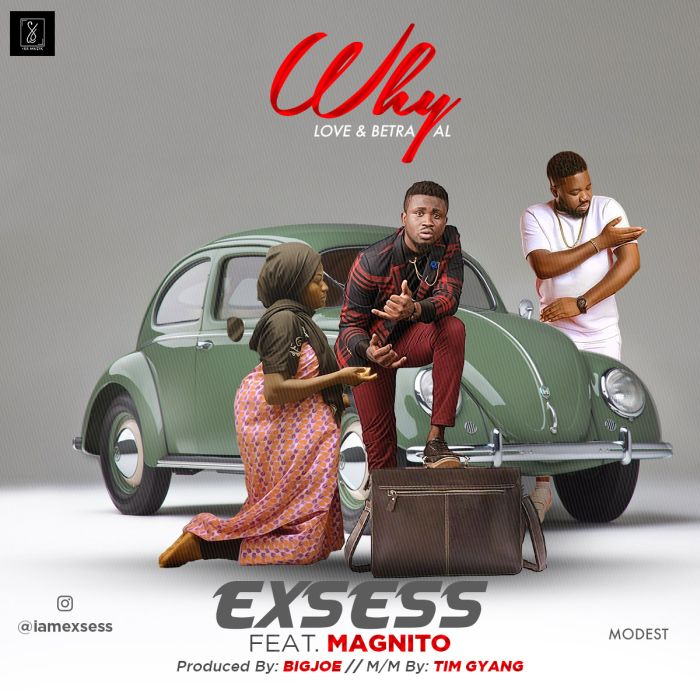 [Download Video] Exsess Ft. Magnito – Why Exsess10