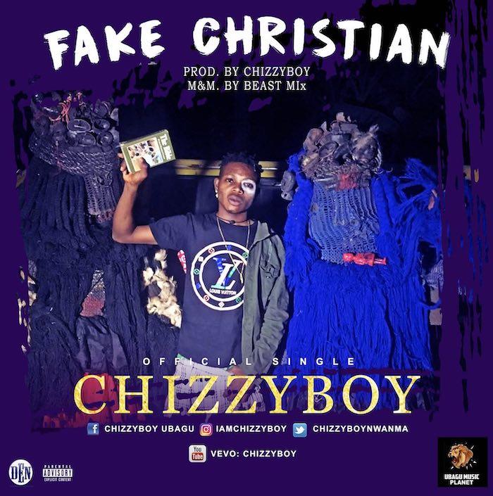 [Music] Chizzyboy – Fake Christians | Mp3 Fake-c10