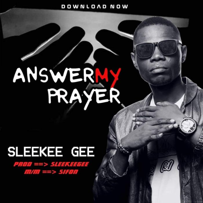 [Music & Video] Sleekee Gee – Answer My Prayer | Mp3 + Mp4 Fb_img52
