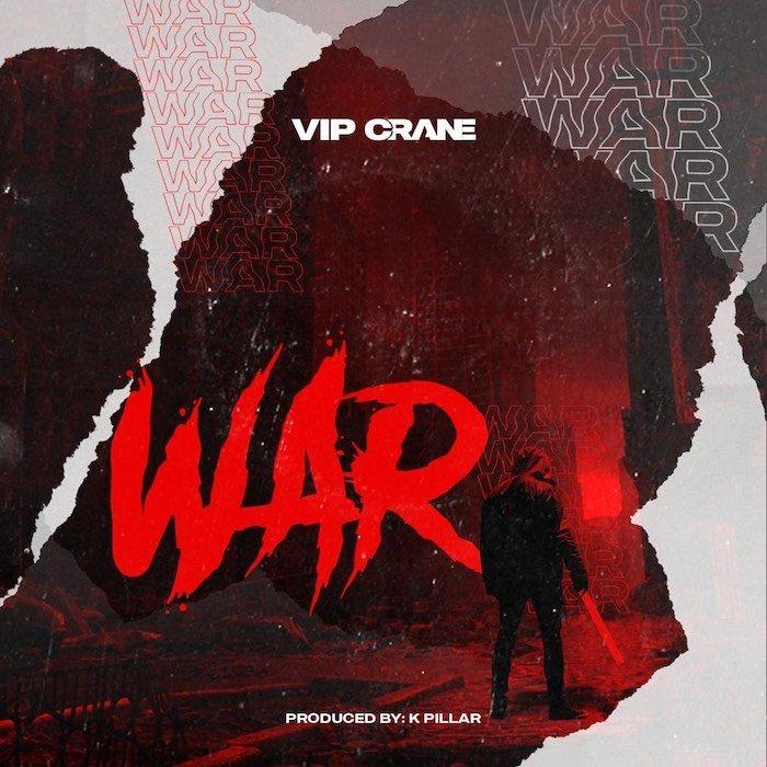 [Music] VIP Crane – War   Mp3 Fee90810