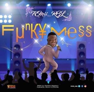 [Music] Femii RBL – Funky Mess   Mp3 Femii-10