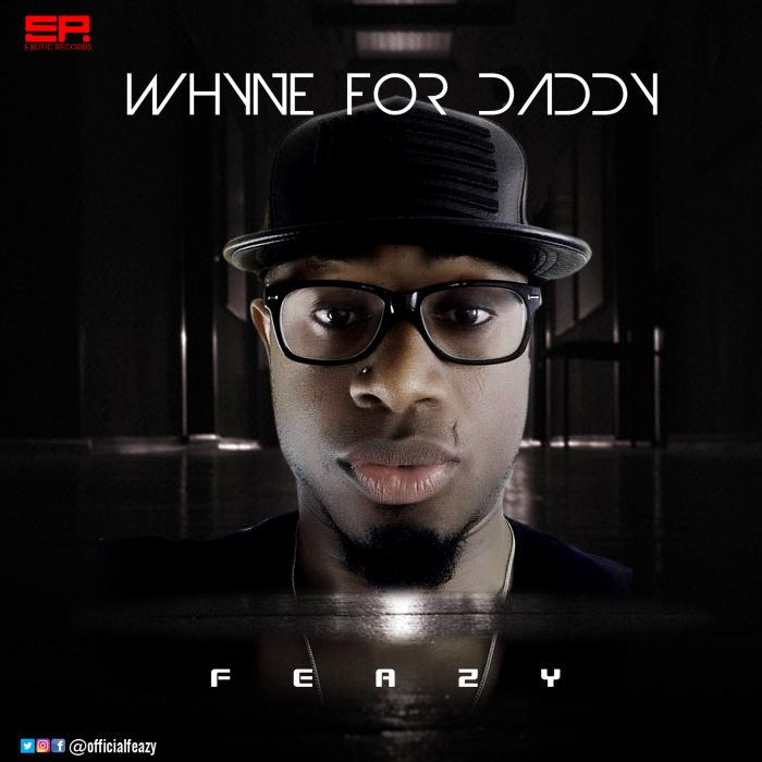 [Download Music] Feazy – Whyne For Daddy Few-co10