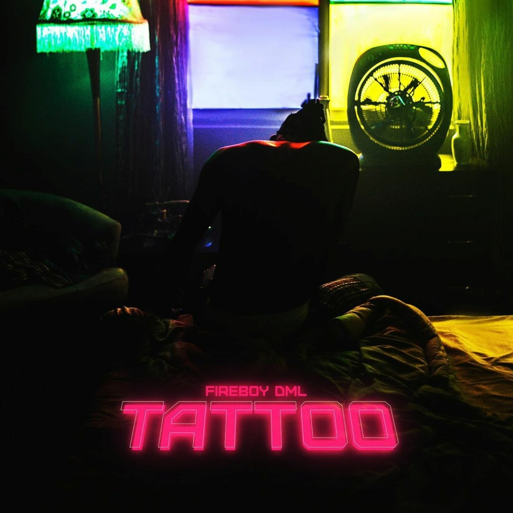 [Music] Fireboy DML — Tattoo | Mp3 Firebo47